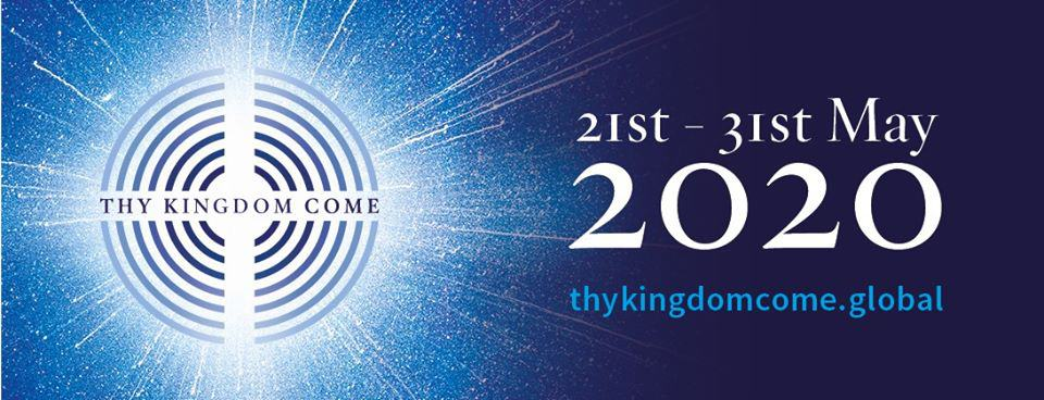 Thy Kingdom Come 2020 (21st May To 31st May)